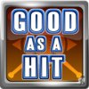 As Good as a Hit