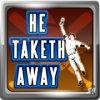 He Taketh Away