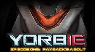 Yorbie - Episode 1: Payback