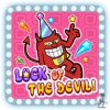 Luck of the devil!