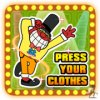 Press your clothes!