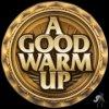 A Good Warm Up