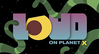 LOUD on Planet X Trophy List Banner