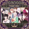 LUNATIC PARADE -Finale clear -