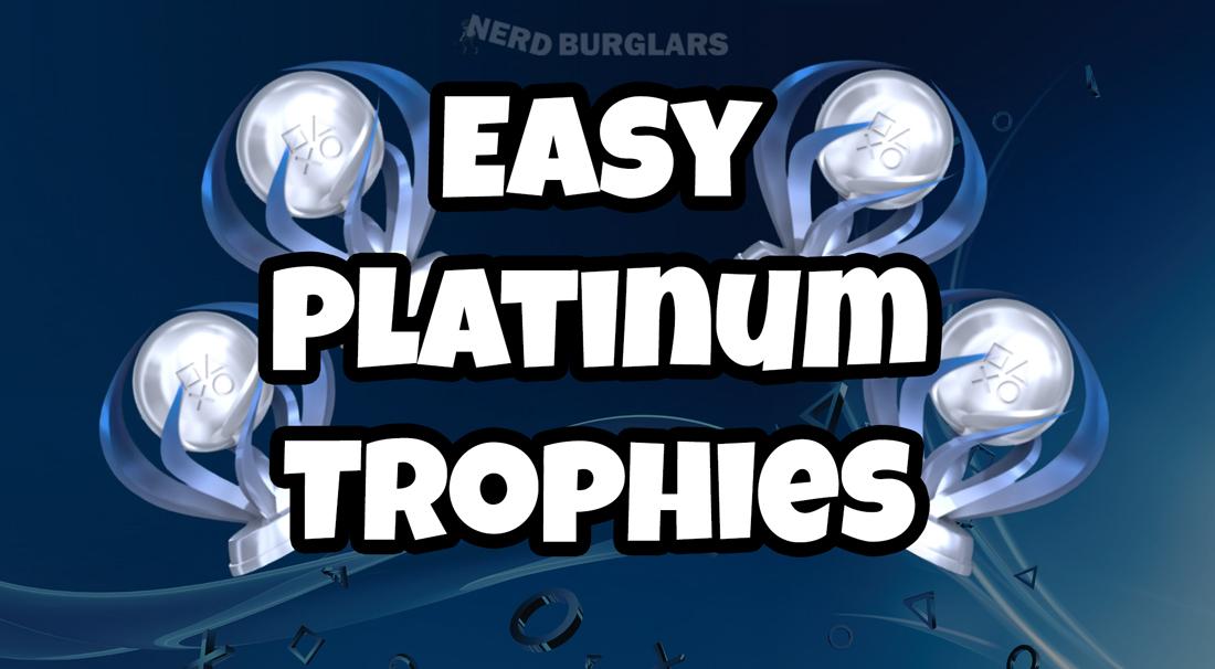 Easy PS4 Platinums 30+ Games - Nerdburglars Gaming
