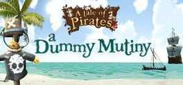 A Tale of Pirates: A Dummy Mutiny Boxart