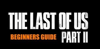 The Last Of Us Part 2 Beginners Guide