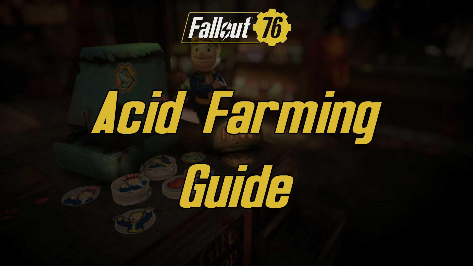 acid farming fallout 76