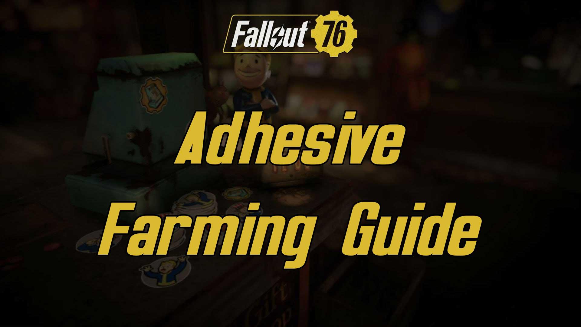 adhesive farming fallout 76