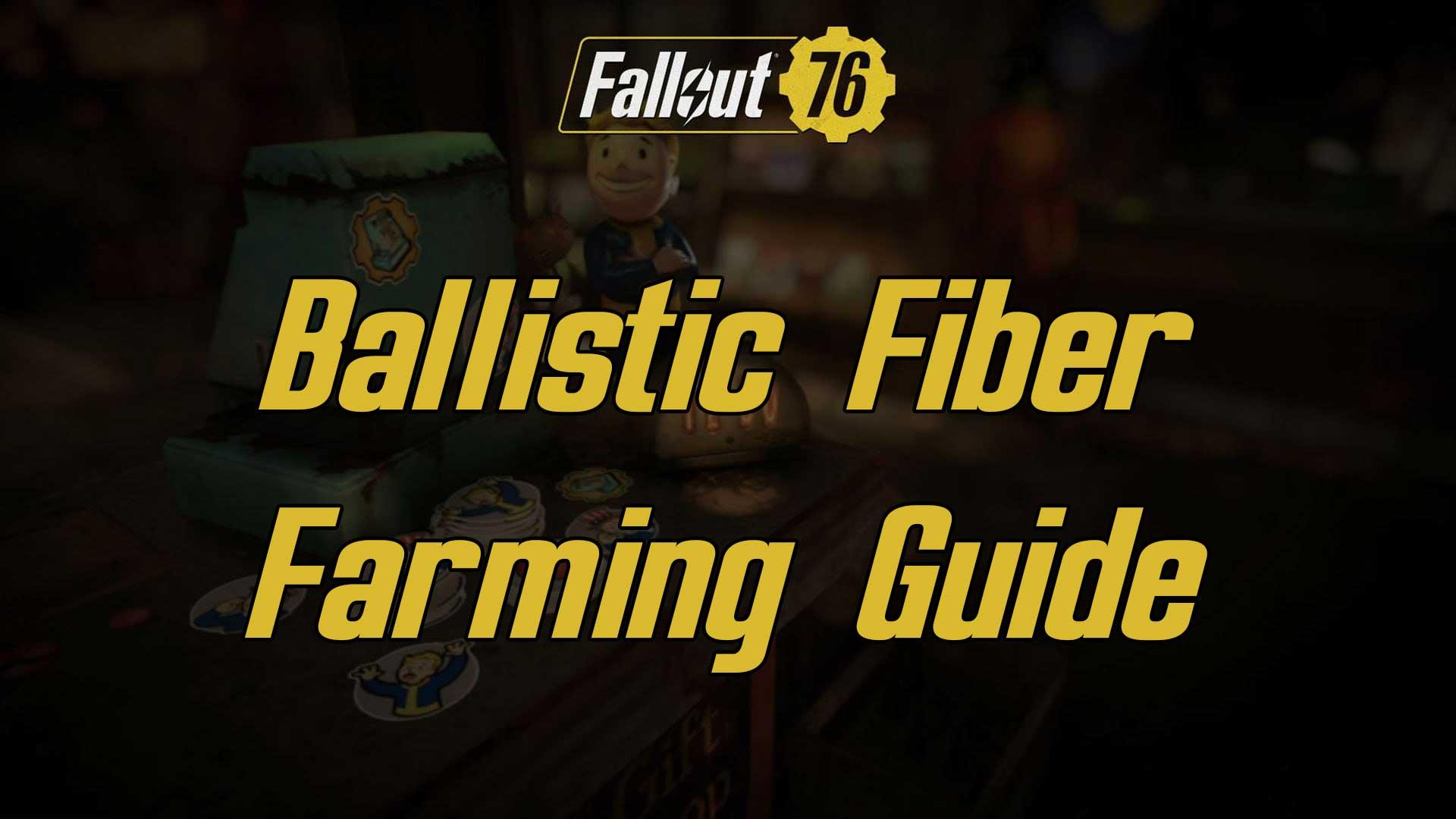 ballistic fiber farming fallout 76