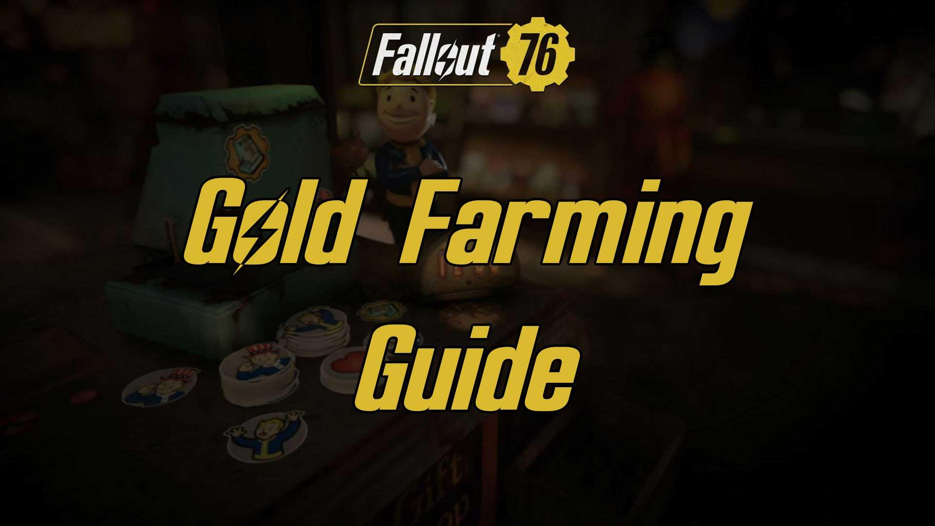 gold farming fallout 76