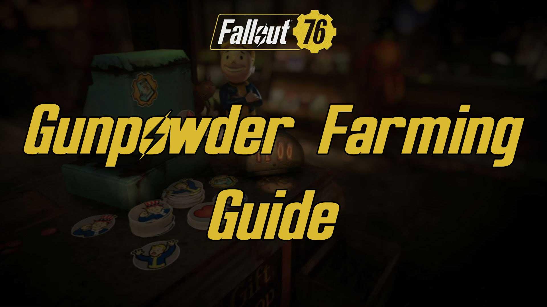 gunpowder farming fallout 76
