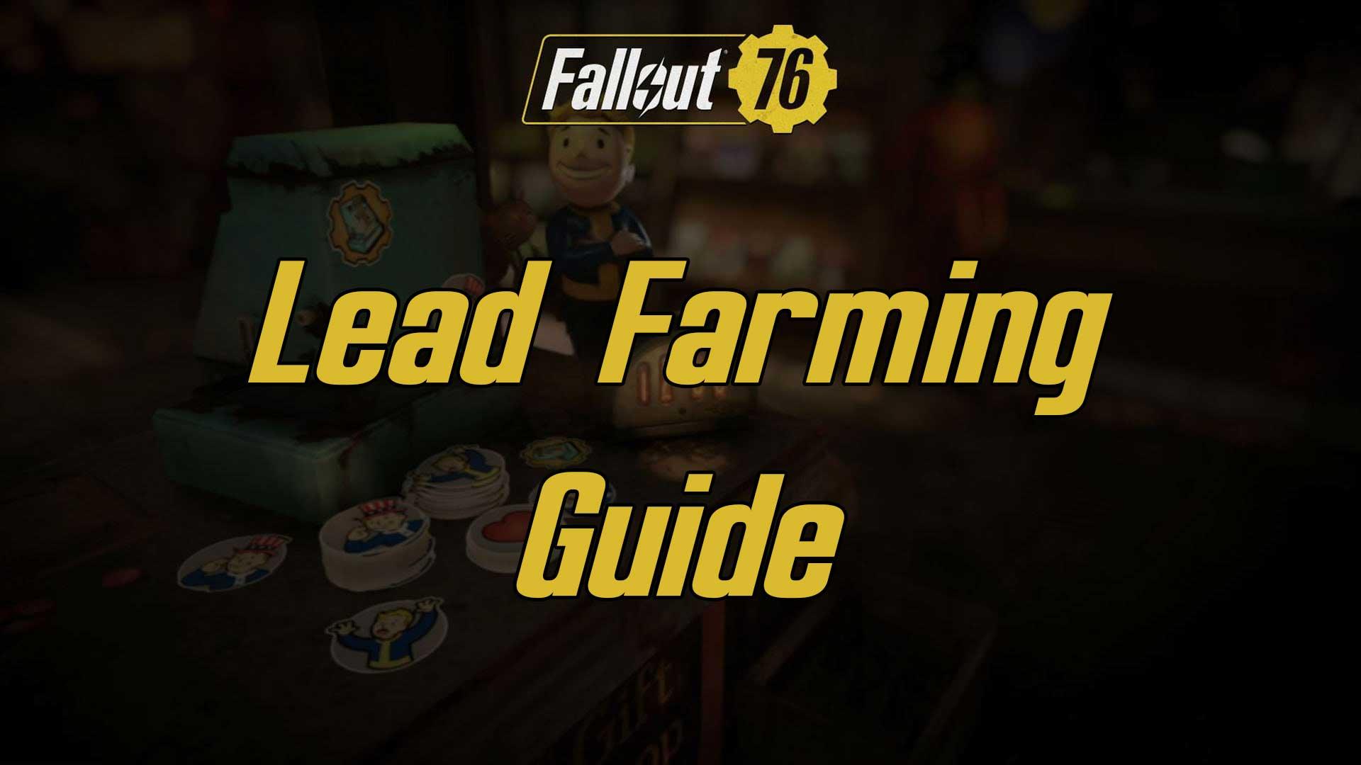 lead farming fallout 76