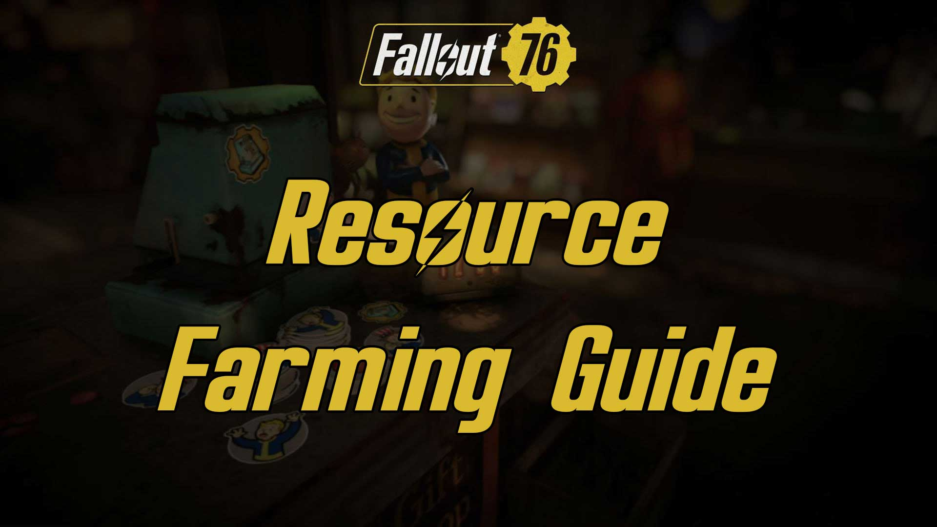 fallout 76 resource farming guide