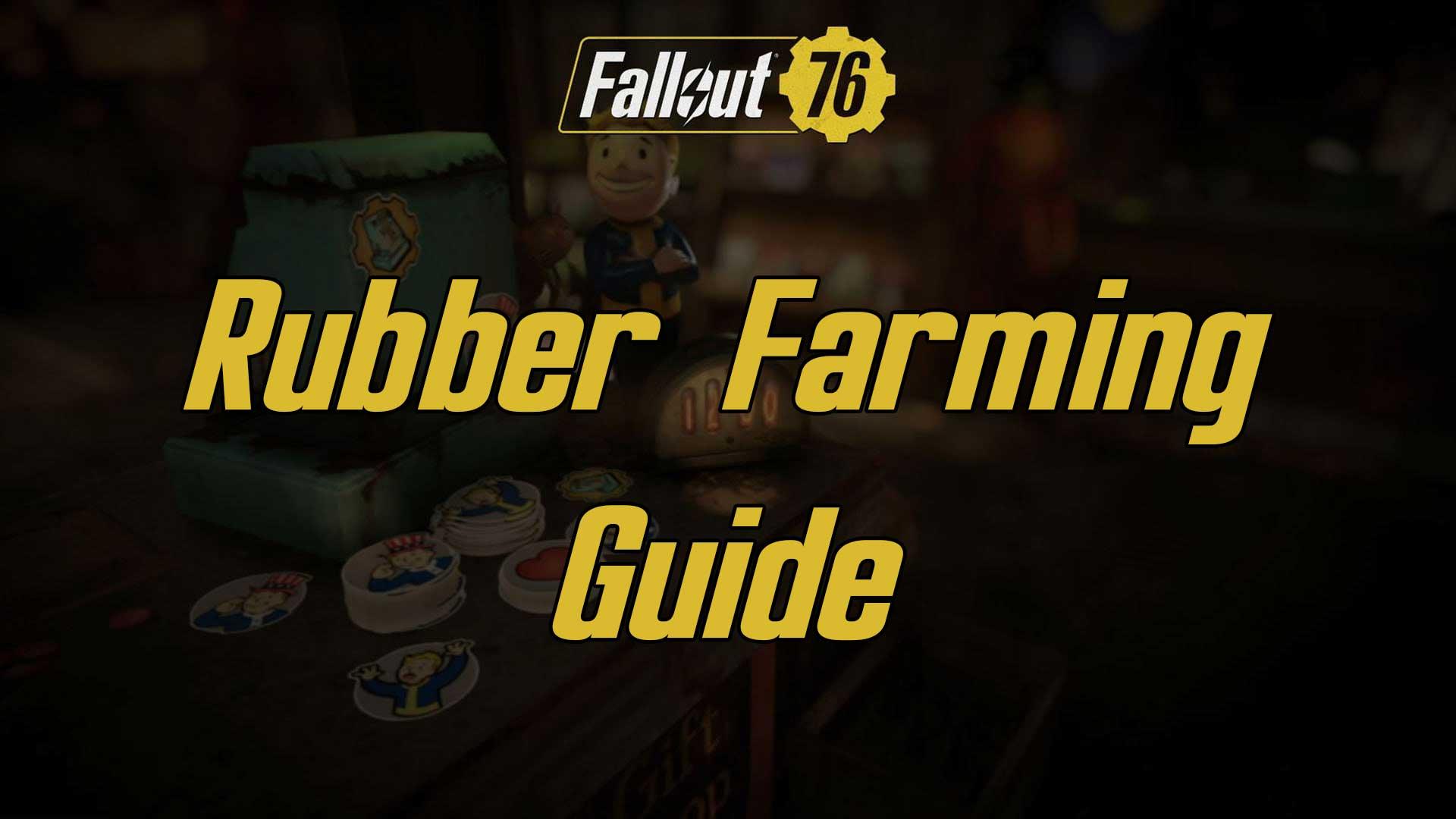 rubber farming guide fallout 76