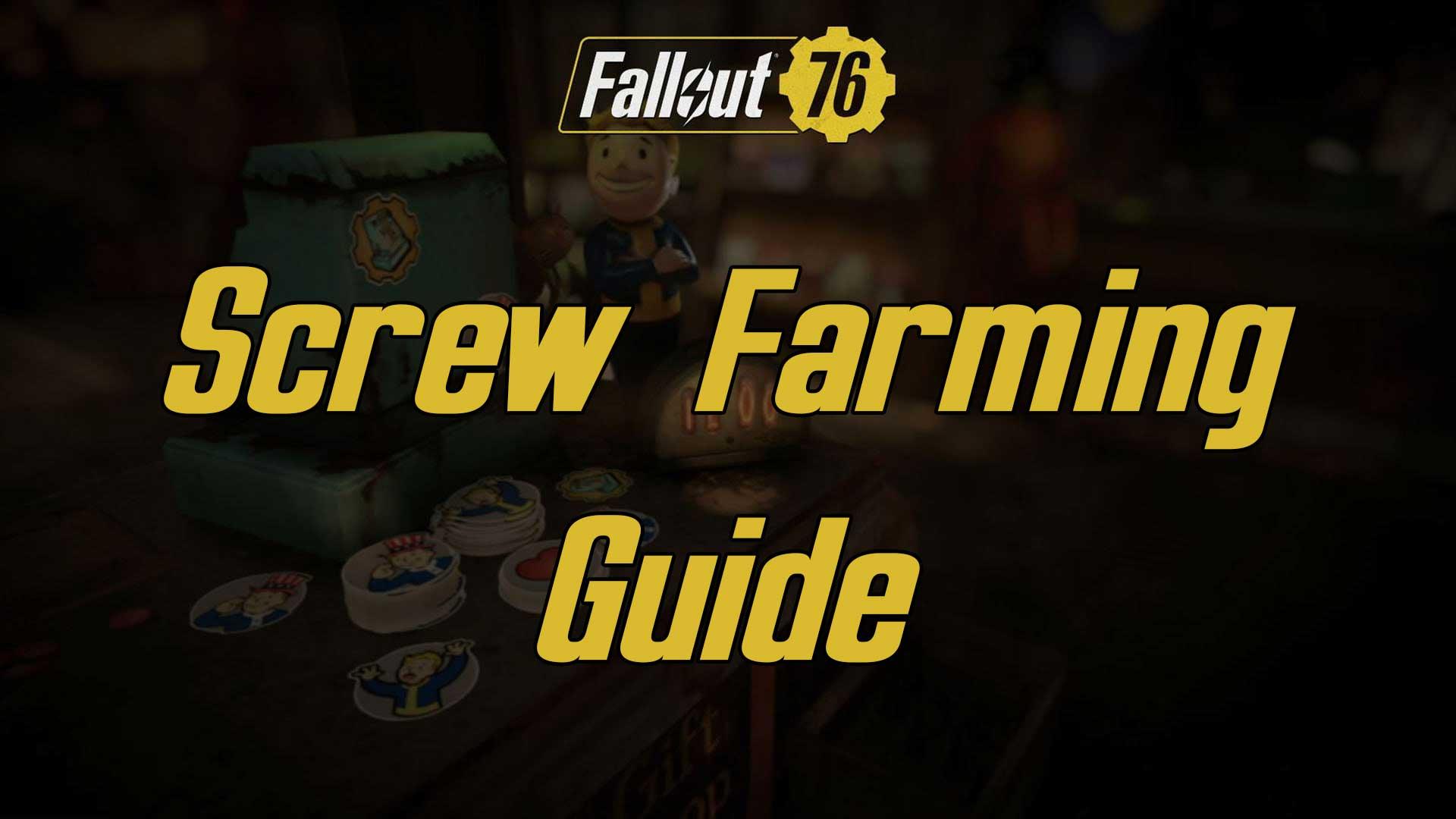 screw farming guide fallout 76