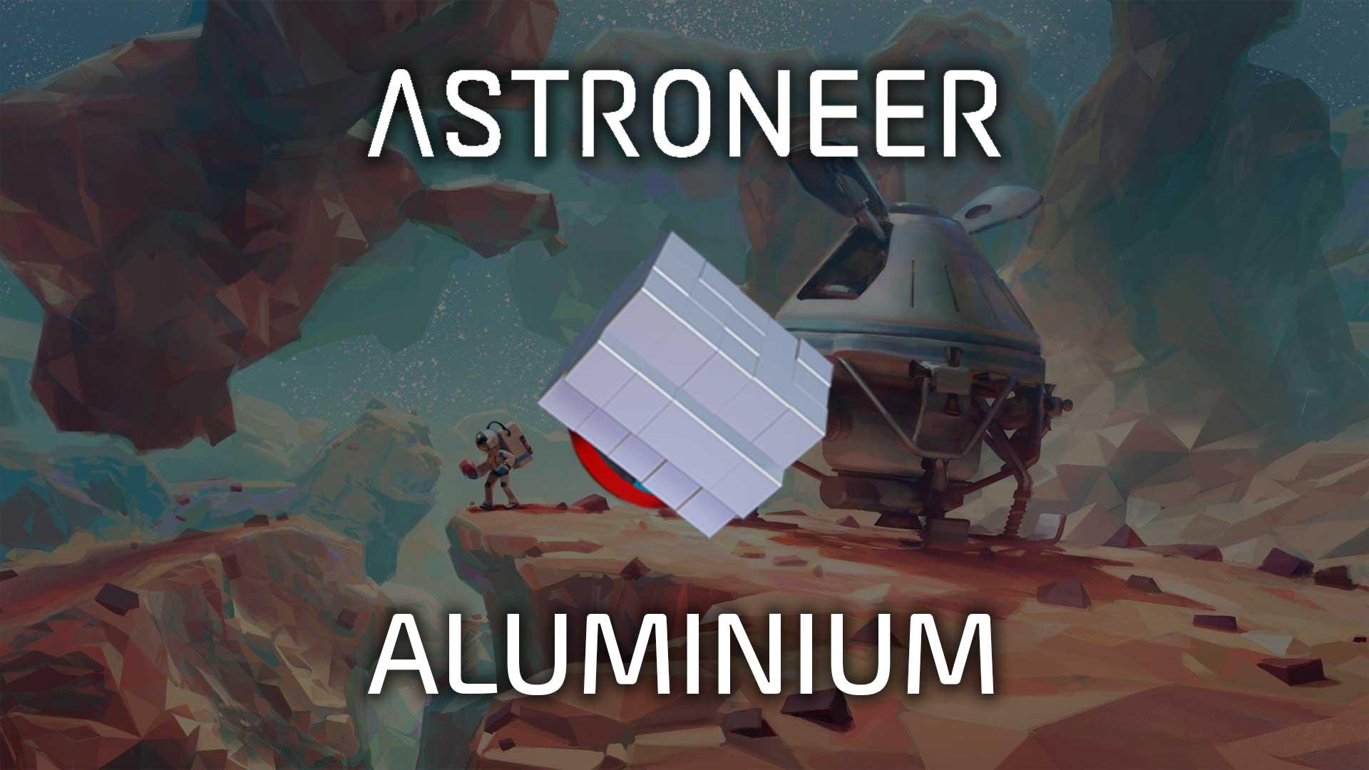 astroneer aluminium
