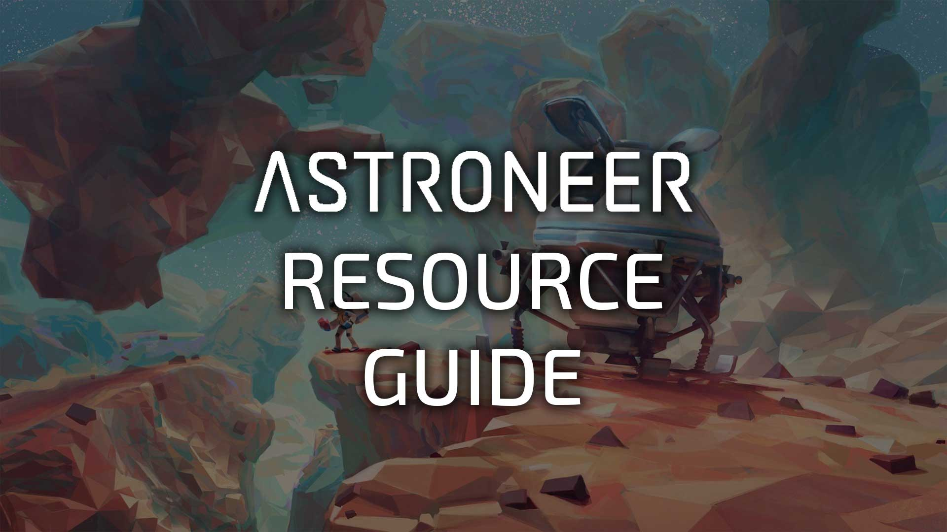 Astroneer Resource Guide Image