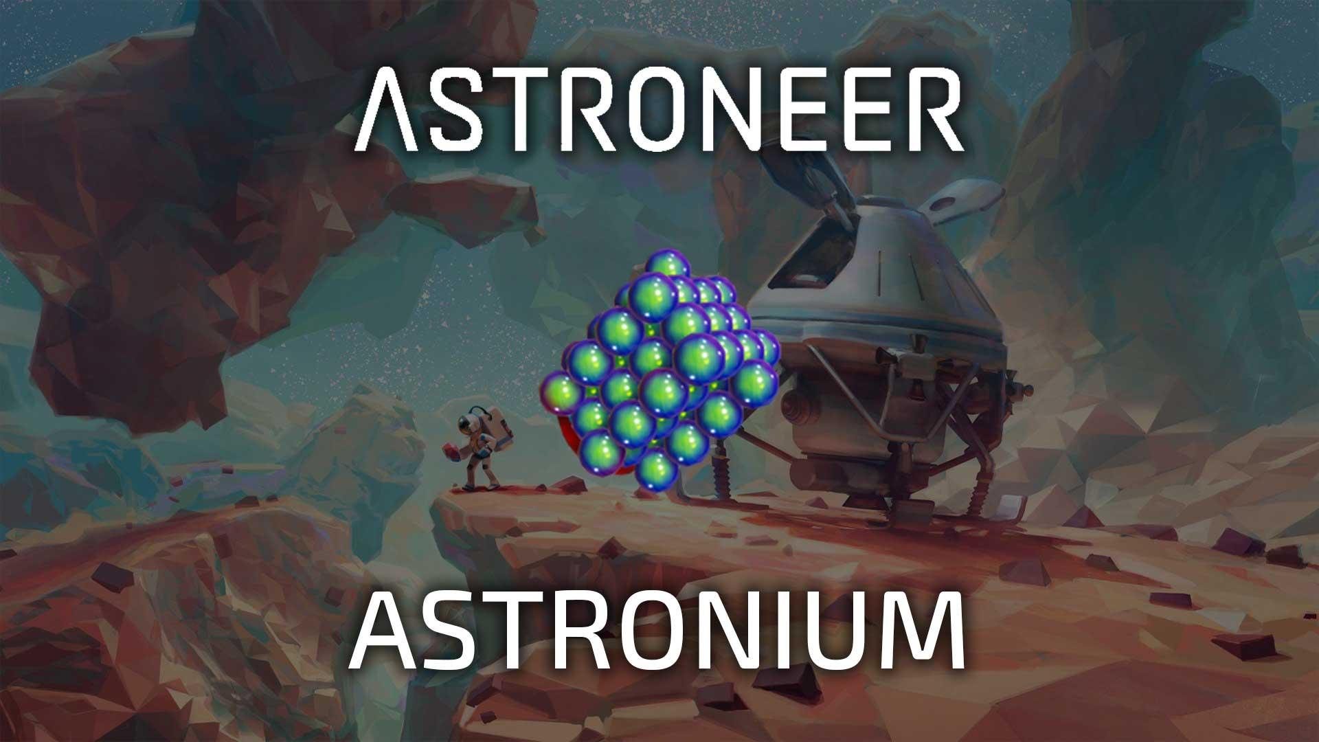 astroneer astronium