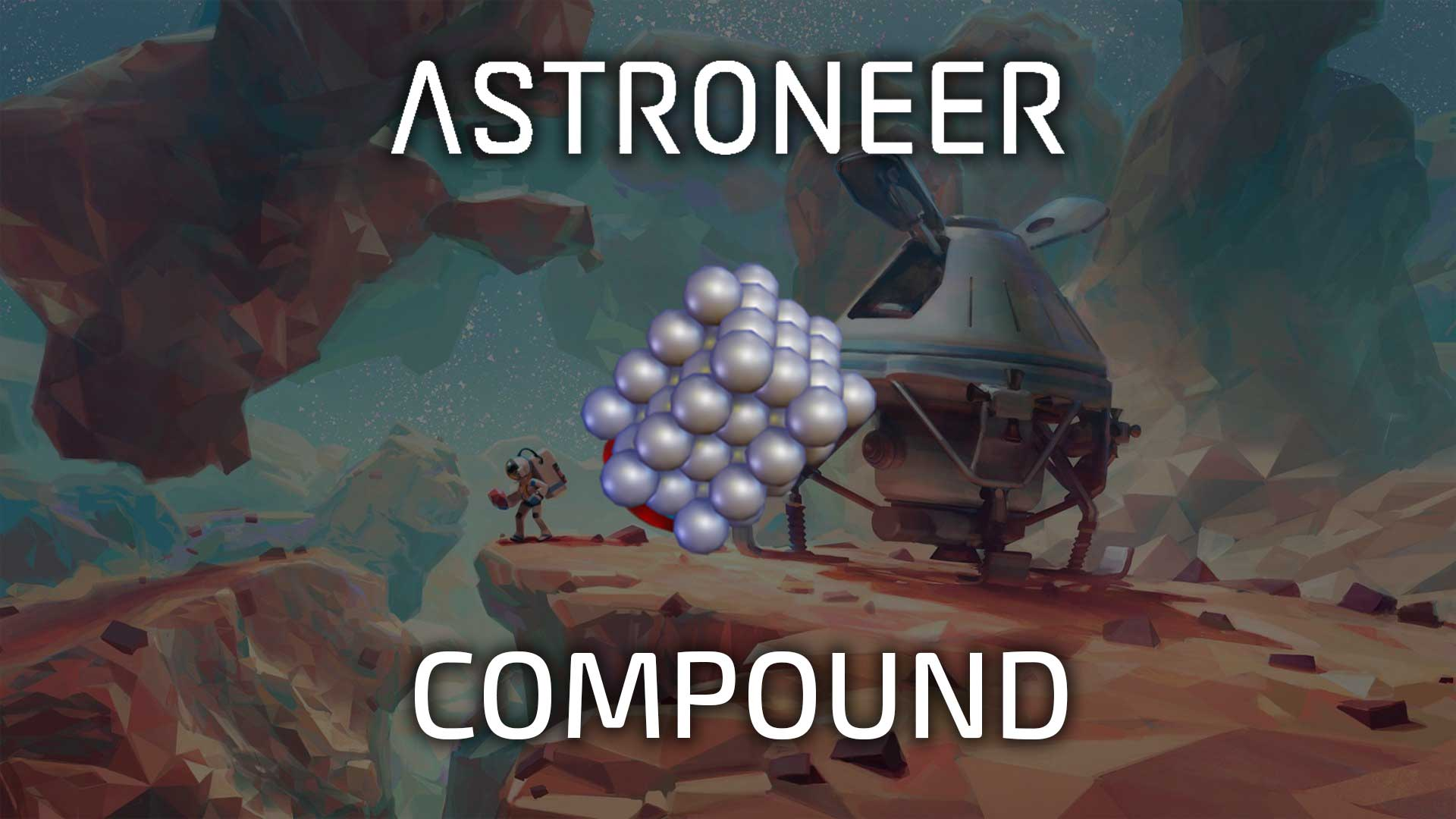 astroneer compound