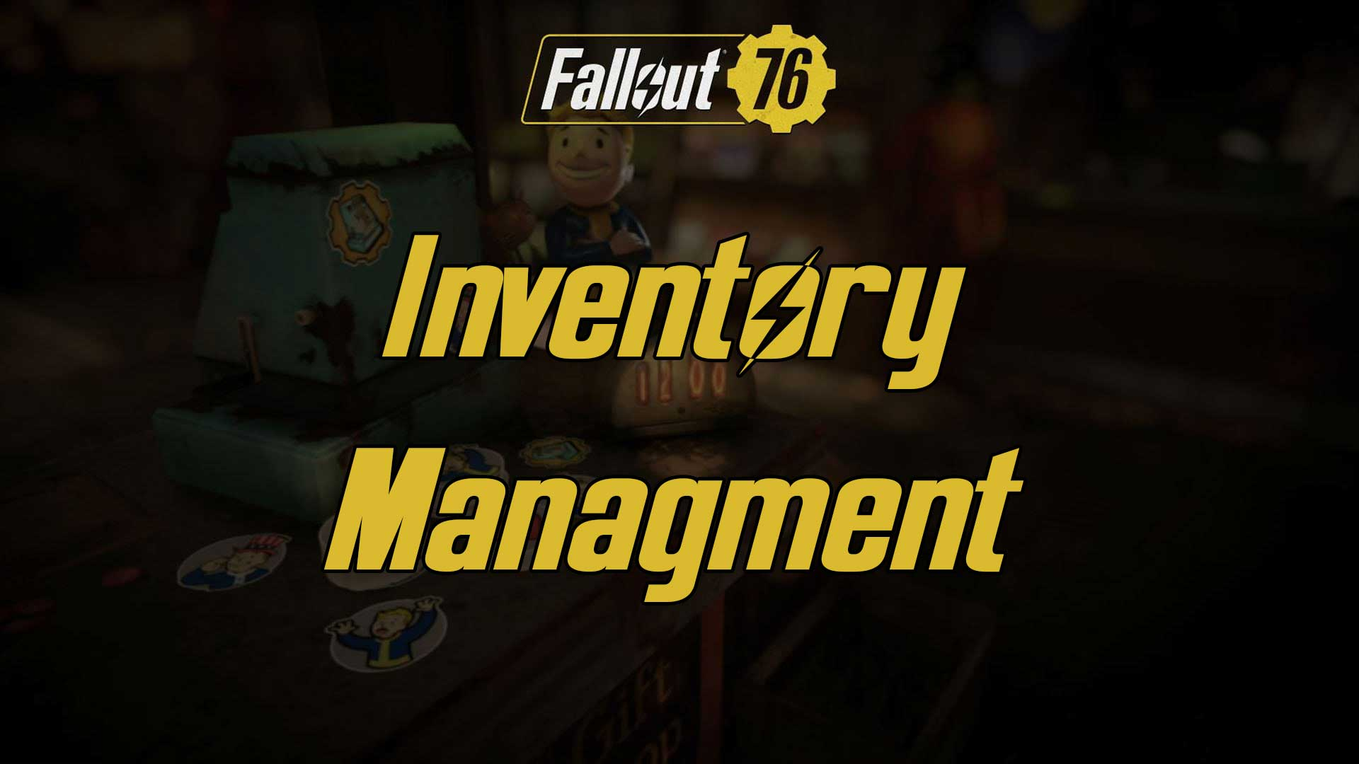 fallout 76 managing inventory