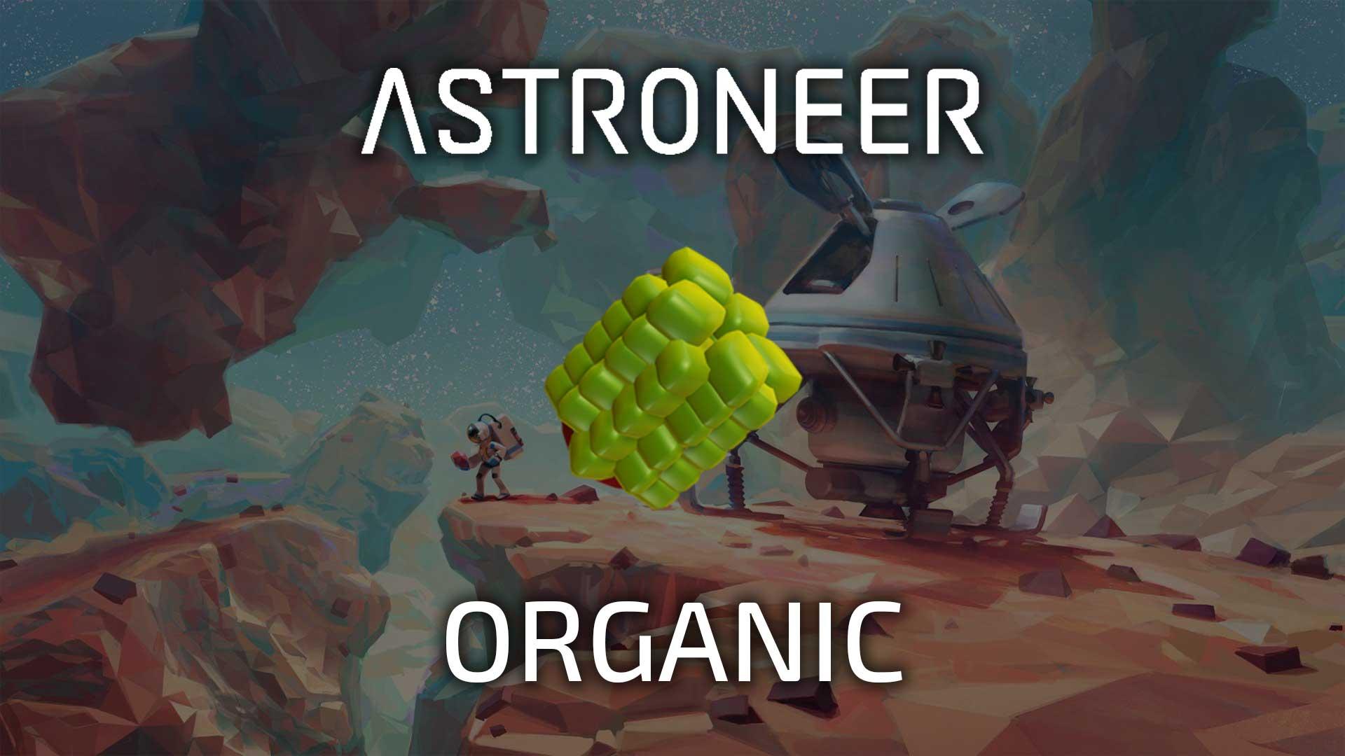Astroneer Organic