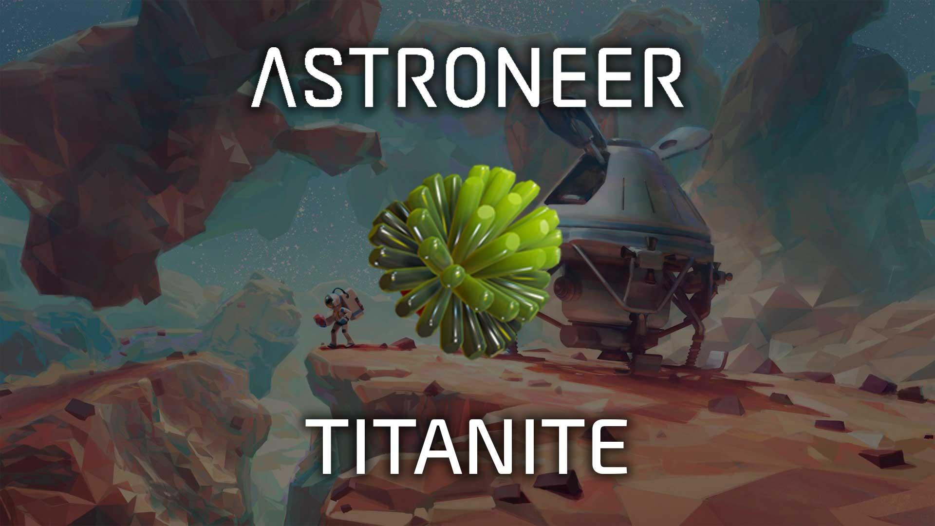 astroneer titanite