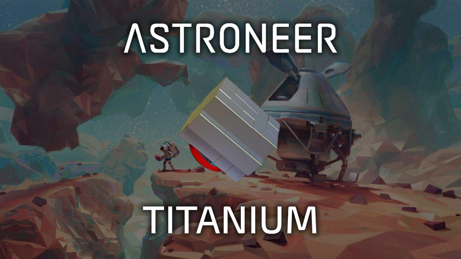 astroneer titanium