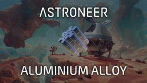 astroneer how to get aluminium alloy
