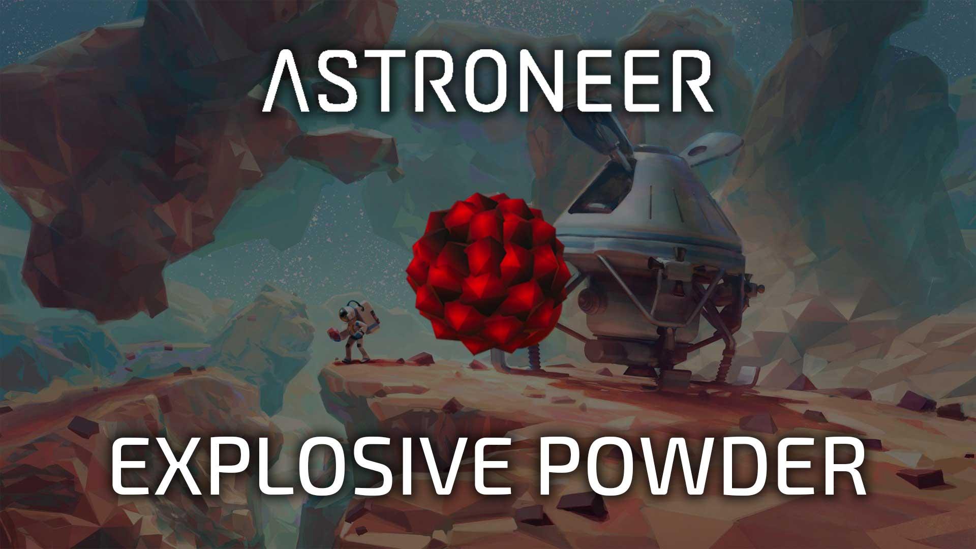 astroneer explosive powder