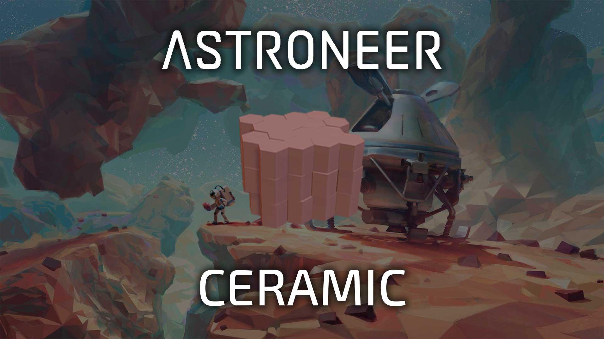 astroneer ceramic
