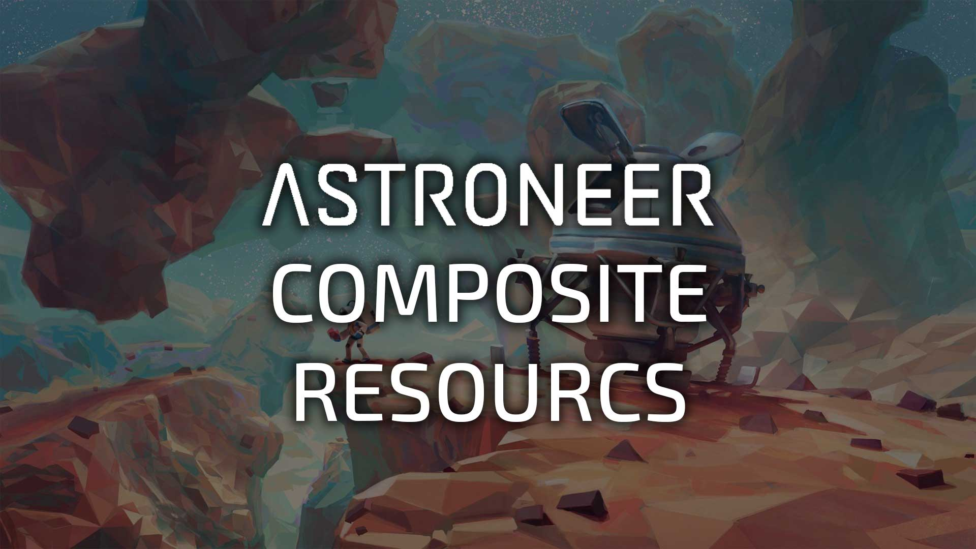 astroneer composite resources