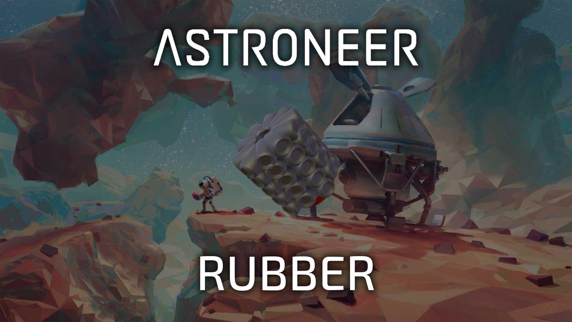 astroneer rubber