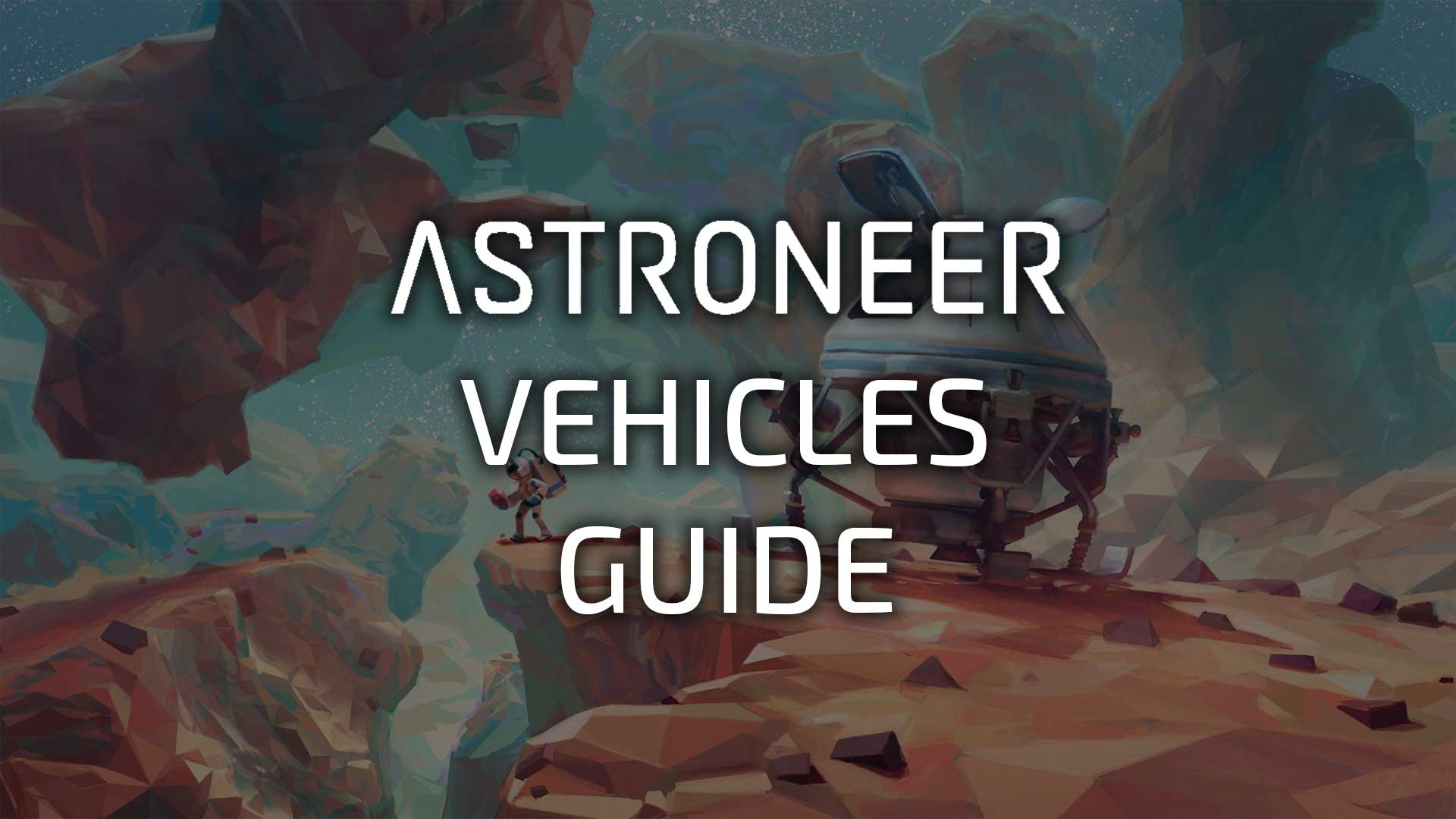 astroneer vehicles