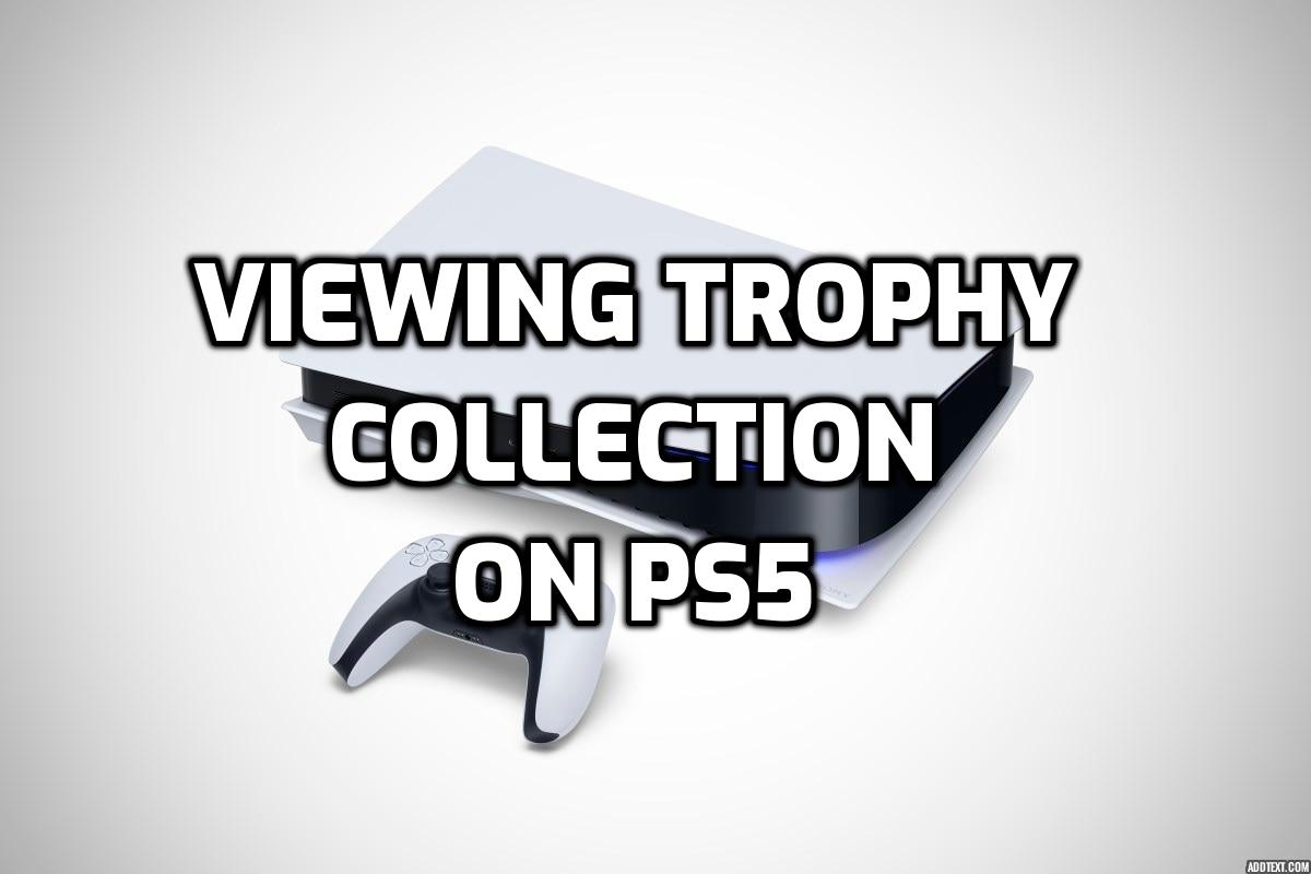 trophy collection on ps5