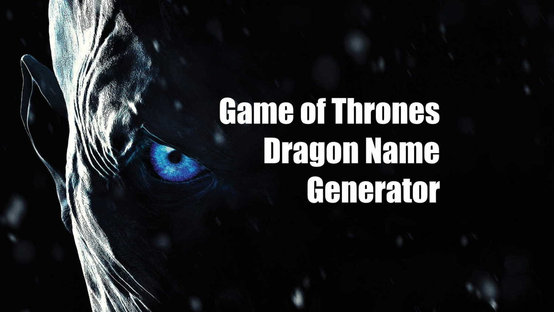 game of thrones dragon name generator