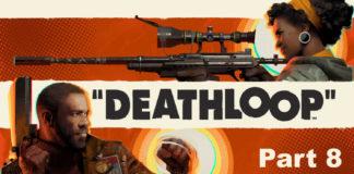 Let's Play Deathloop - Part 8 - Dorsey Manor Is Mine!