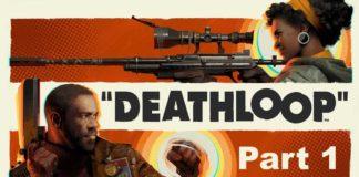 Let's Play Deathloop - Part 1 - Starting The Loop