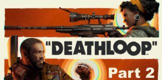 Let's Play Deathloop - Part 2 - Hamburgers & Catherine Zeta Jones