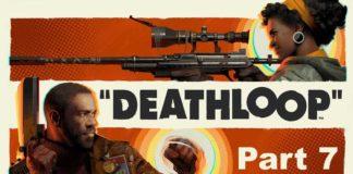 Let's Play Deathloop - Part 7 - I Made The UI Drunk